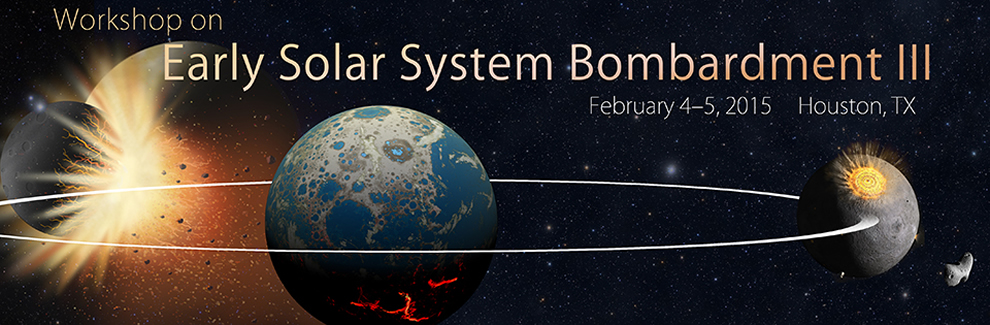 Workshop on Early Solar System Bombardment III