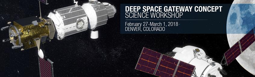 Deep Space Gateway >> Deep Space Gateway Science Workshop